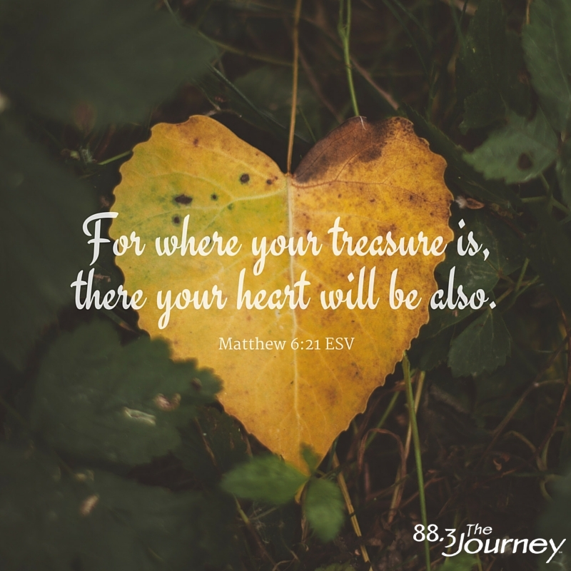 February 10th - Matthew 6:21