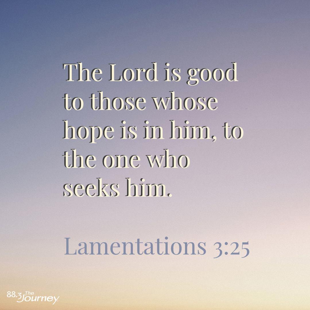 March 20th - Lamentations 3:25